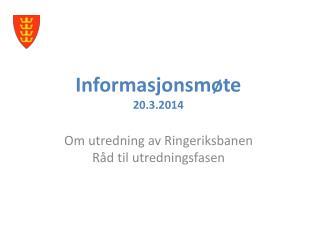 Informasjonsmøte 20.3.2014