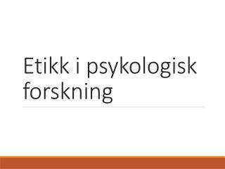 Etikk i psykologisk forskning