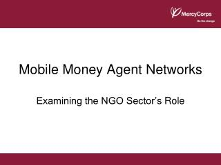Mobile Money Agent Networks