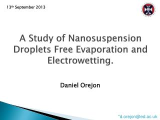 A Study of Nanosuspension Droplets Free Evaporation and Electrowetting.