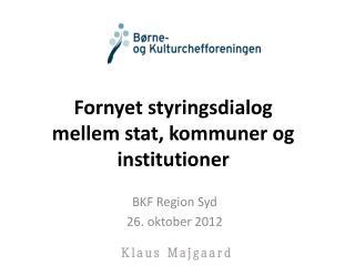 Fornyet styringsdialog mellem stat, kommuner og institutioner