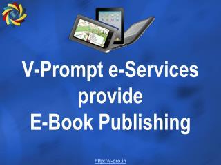 V-Prompt e-Services provide E-Book Publishing