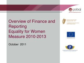 Overview of Finance and Reporting  Equality for Women Measure 2010-2013
