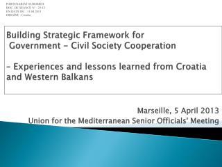 Marseille, 5 April 2013 Union for the Mediterranean Senior Officials' Meeting