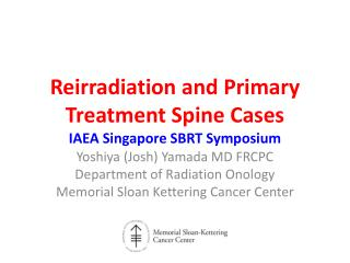 Reirradiation  and  Primary Treatment Spine  C ases IAEA Singapore SBRT Symposium