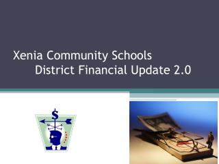 Xenia Community Schools 	District Financial Update 2.0