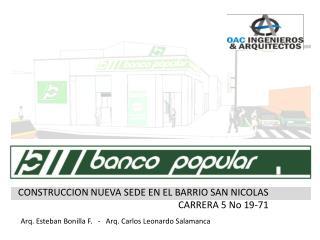 CONSTRUCCION NUEVA SEDE EN EL BARRIO SAN NICOLAS