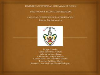 BENEMERITA UNIVERSIDAD AUTONOMA DE PUEBLA INNOVACION Y TALENTO EMPRENDEDOR.