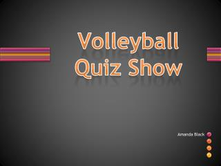 Volleyball Quiz  Show