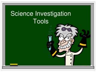 Science Investigation Tools