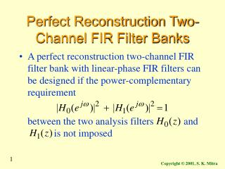 Perfect Reconstruction Two-Channel FIR Filter Banks