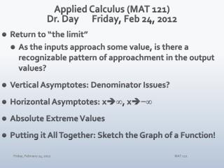 Applied Calculus (MAT 121) Dr. DayFriday,  Feb 24,  2012