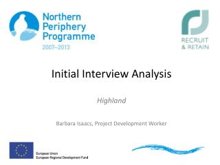 Initial Interview Analysis Highland Barbara  Isaacs, Project Development Worker