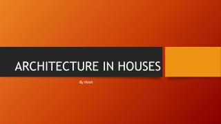 ARCHITECTURE IN HOUSES
