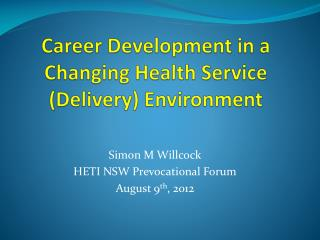 Career Development in a Changing Health Service (Delivery) Environment