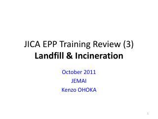 JICA EPP  Training Review (3) Landfill & Incineration