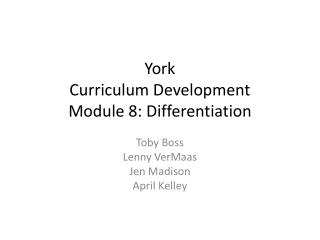 York  Curriculum Development Module 8: Differentiation