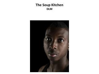 The Soup Kitchen DLM