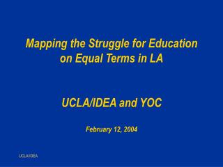 Mapping the Struggle for Education on Equal Terms in LA   UCLA