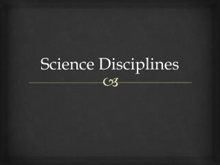 Science Disciplines