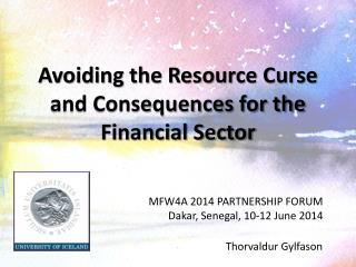 Avoiding the Resource Curse and Consequences for the Financial Sector