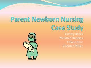 Parent Newborn Nursing Case Study