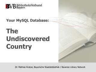 Your  MySQL Database:  The Undiscovered Country