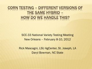 Corn Testing – Different Versions of the Same Hybrid –  How do we Handle This?