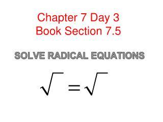SOLVE RADICAL EQUATIONS