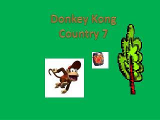 Donkey Kong  C ountry 7