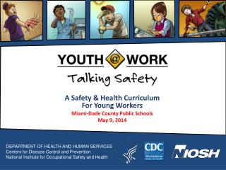 A Safety & Health Curriculum For Young Workers Miami-Dade County Public Schools  May 9, 2014