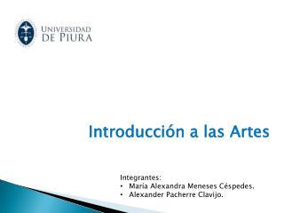 Integrantes: María Alexandra Meneses Céspedes. Alexander Pacherre Clavijo.