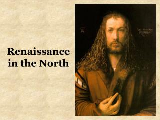 Renaissance in the North