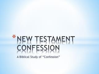 NEW TESTAMENT CONFESSION