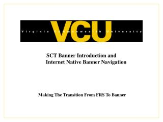 SCT Banner Introduction and Internet Native Banner Navigation