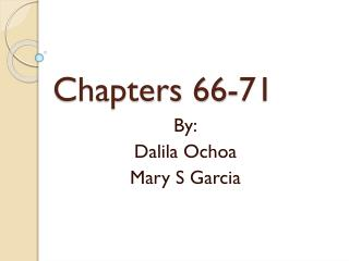 Chapters 66-71