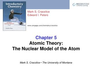 Chapter 5 Atomic Theory: The Nuclear Model of the Atom