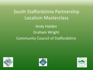South Staffordshire Partnership  Localism Masterclass