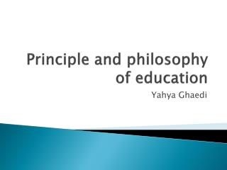 Principle and philosophy of education
