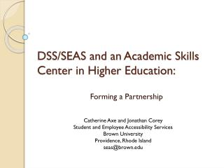 DSS/SEAS and an Academic Skills Center in Higher Education: