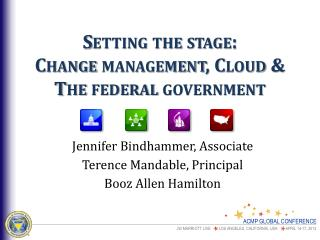 Setting the stage:   Change management, Cloud &  The federal government