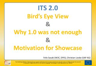 ITS 2.0 Bird's Eye View & Why 1.0 was not enough & Motivation for Showcase