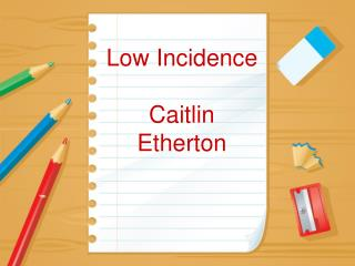 Low Incidence Caitlin  Etherton