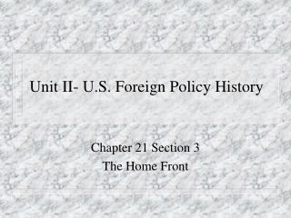 Unit II- U.S. Foreign Policy History
