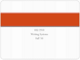 HU 2910 Writing Systems Fall '10