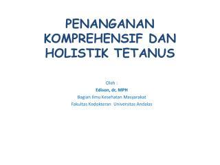 PENANGANAN KOMPREHENSIF DAN HOLISTIK TETANUS