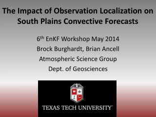 The Impact of Observation Localization on South Plains Convective Forecasts
