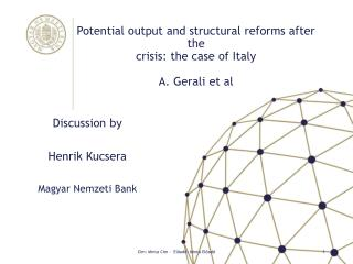 Potential output and structural reforms after the crisis: the case of  Italy A.  Gerali  et  al