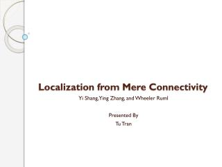 Localization from  Mere Connectivity