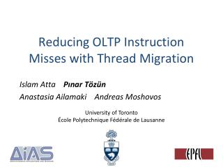 Reducing OLTP Instruction Misses with Thread Migration